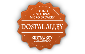 Dostal Alley Casino, Micro Brewery, & Restaurant in Central City CO